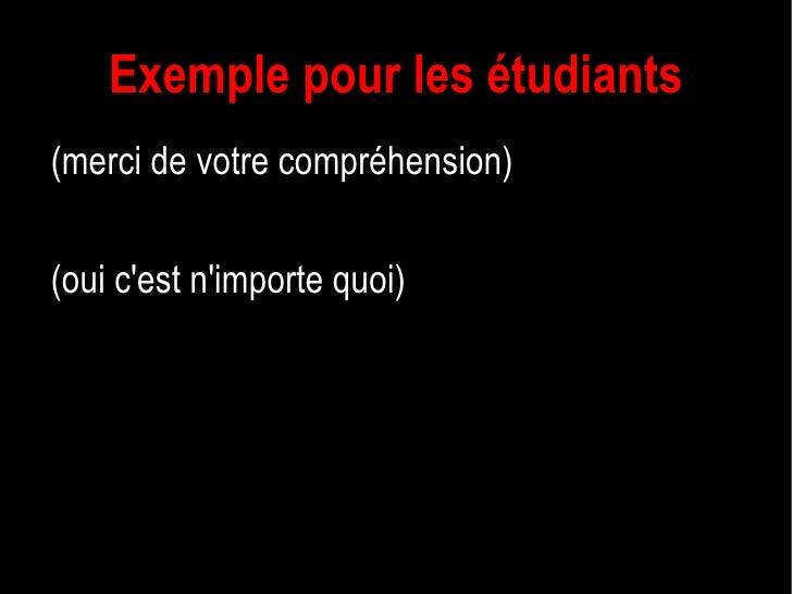 Exemple pour les étudiants <ul>(merci de votre compréhension) (oui c'est n'importe quoi) </ul>