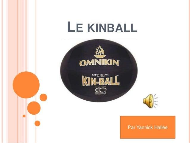 LE KINBALL Par Yannick Hallée