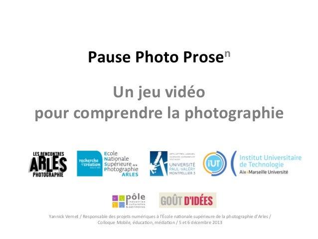 Pause  Photo  Prosen       Un  jeu  vidéo     pour  comprendre  la  photographie    Yannick  Ver...