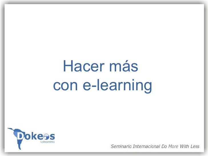 Hacer más  con e-learning