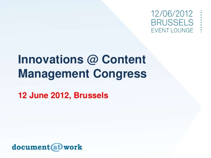 Innovations @ ContentManagement Congress12 June 2012, Brussels