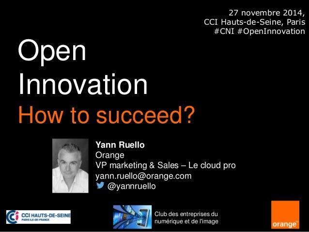 interne Orange1 Yann Ruello Orange VP marketing & Sales – Le cloud pro yann.ruello@orange.com @yannruello Open Innovation ...