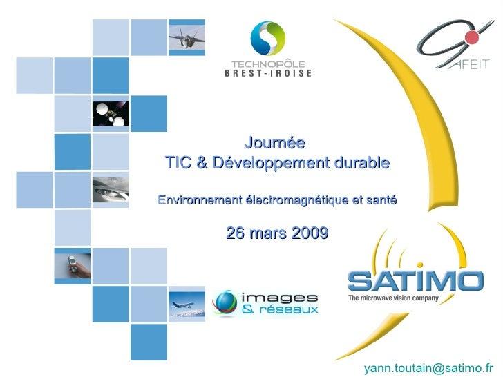 Journée  TIC & Développement durable Environnement électromagnétique et santé 26 mars 2009 Board Meeting 28-29 April 2008 ...