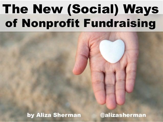 The New (Social) Ways of Nonprofit Fundraising by Aliza Sherman @alizasherman