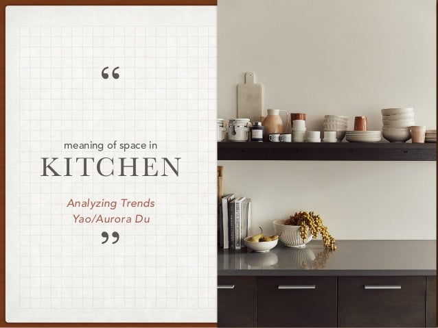 """Analyzing Trends Yao/Aurora Du KITCHEN """" """" meaning of space in"""
