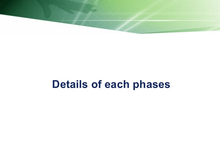 Details of each phases