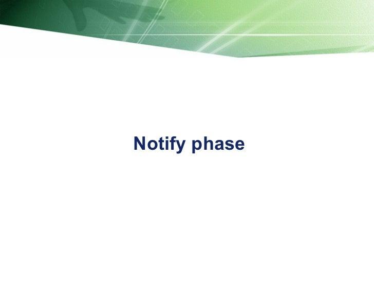 Notify phase