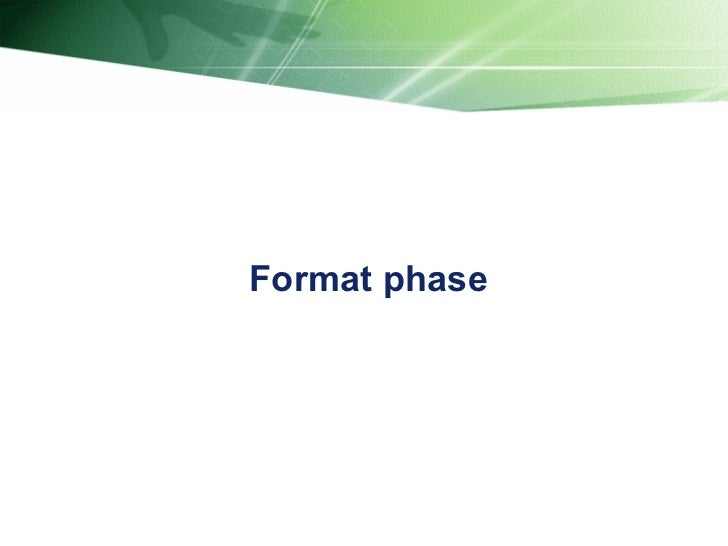 Format phase