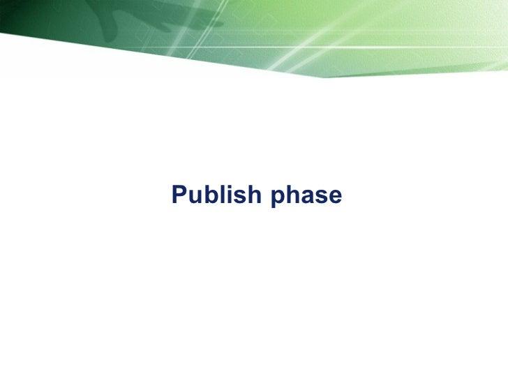 Publish phase