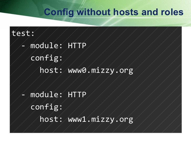 Config without hosts and roles test: - module: HTTP config: host: www0.mizzy.org - module: HTTP config: host: www1.mizzy.o...