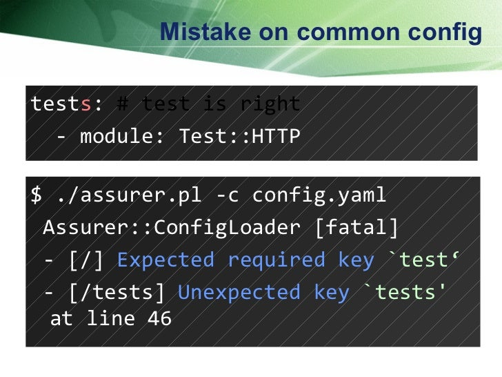Mistake on common config test s :  # test is right - module: Test::HTTP  $ ./assurer.pl -c config.yaml Assurer::ConfigLoad...