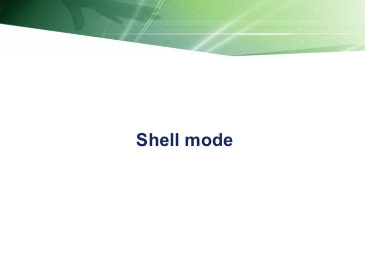 Shell mode