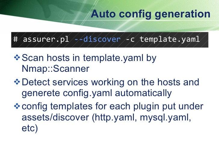 Auto config generation <ul><li>Scan hosts in template.yaml by Nmap::Scanner </li></ul><ul><li>Detect services working on t...