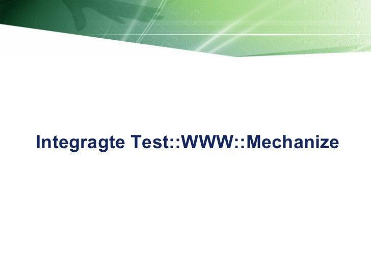 Integragte Test::WWW::Mechanize