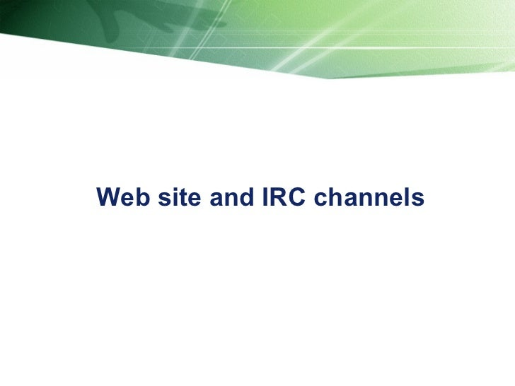Web site and IRC channels