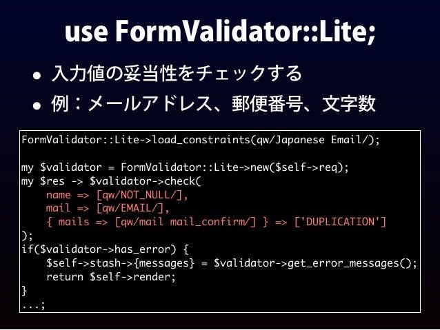 use Teng; • データベースを操作する OR Mapper • とってもシンプル • Controllerからは操作せずModelから触る my $teng = Teng::Schema::Loader->load( dbh => $d...