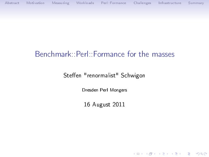 Abstract   Motivation   Measuring   Workloads   Perl::Formance   Challenges   Infrastructure   Summary               Bench...
