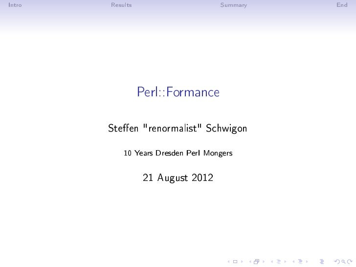 Intro   Results                      Summary   End                  Perl::Formance        Steen renormalist Schwigon      ...