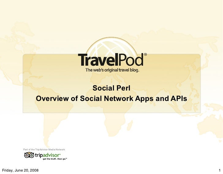 Social Perl                        Overview of Social Network Apps and APIs                 Part of the TripAdvisor Media ...