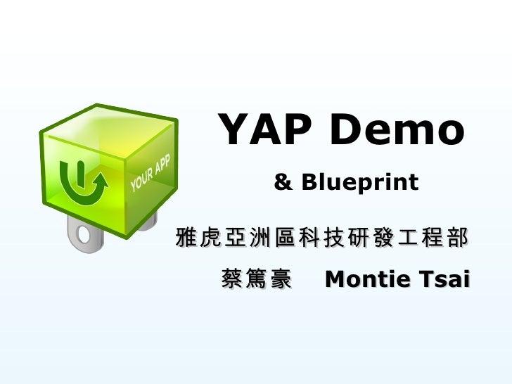 雅虎亞洲區科技研發工程部 蔡篤豪   Montie Tsai YAP Demo & Blueprint