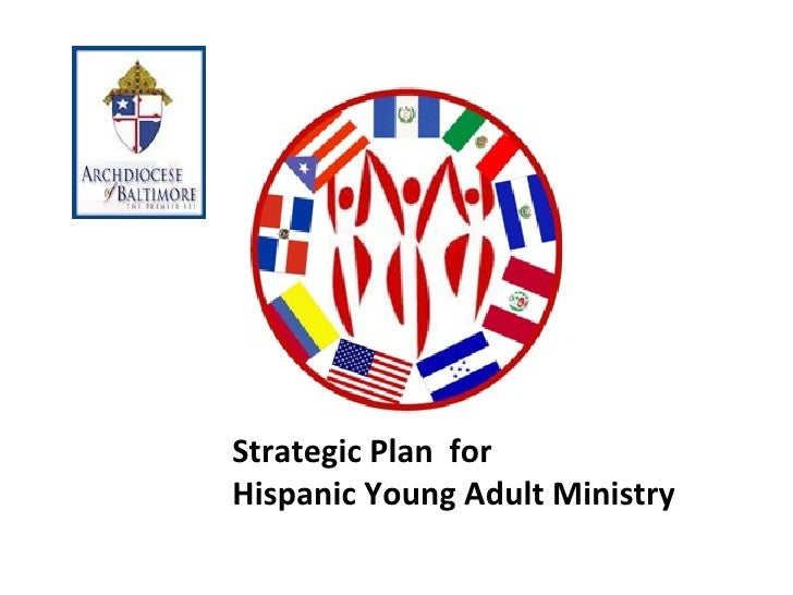 Strategic Plan  for  Hispanic Young Adult Ministry
