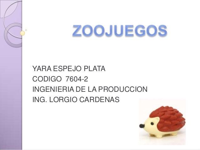 YARA ESPEJO PLATA CODIGO 7604-2 INGENIERIA DE LA PRODUCCION ING. LORGIO CARDENAS