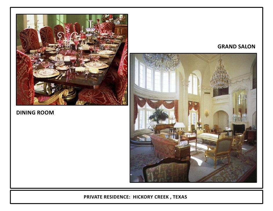 GRAND SALON     DINING ROOM                   PRIVATE RESIDENCE: HICKORY CREEK , TEXAS