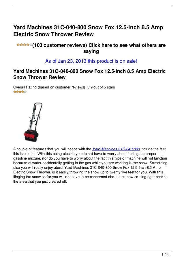Yard Machines 31C-040-800 Snow Fox 12.5-Inch 8.5 AmpElectric Snow Thrower Review           (103 customer reviews) Click he...