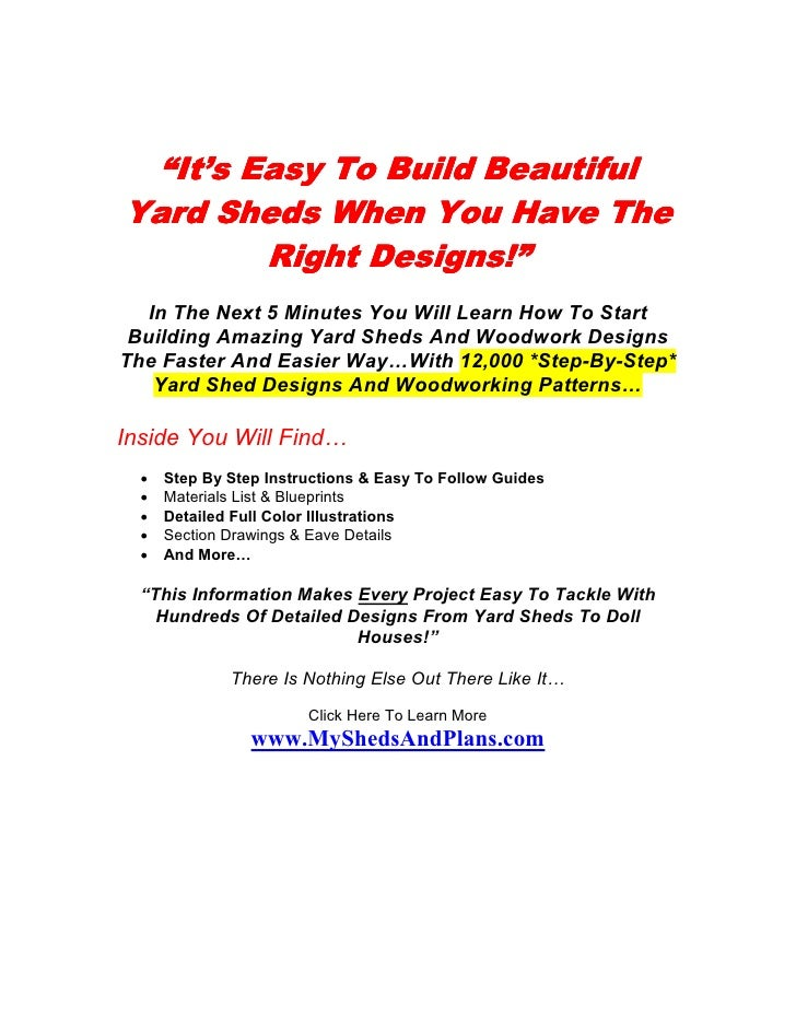 """""""It's Easy To Build BeautifulYard Sheds When You Have The        Right Designs!""""              Designs!""""   In The Next 5 Mi..."""