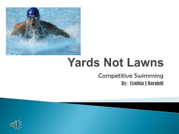 Competitive Swimming       By: Cynthia J Barnhill