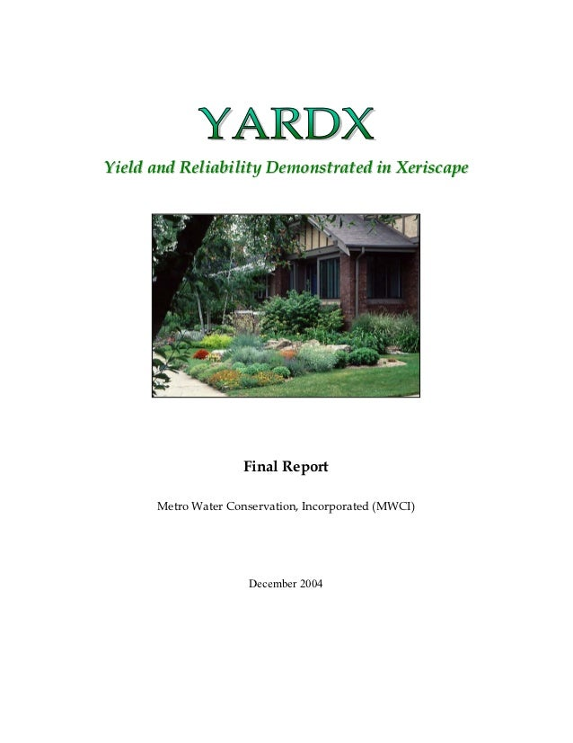 Yield and Reliability Demonstrated in Xeriscape                     Final Report      Metro Water Conservation, Incorporat...