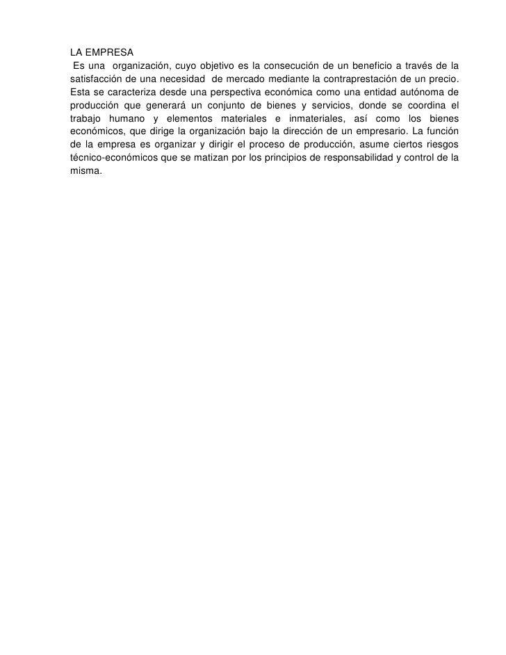 LA EMPRESA<br /> Es una  organización, cuyo objetivo es la consecución de un beneficio a través de la satisfacción de una ...