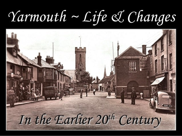 Yarmouth ~ Life & Changes In the Earlier 20 Century                th