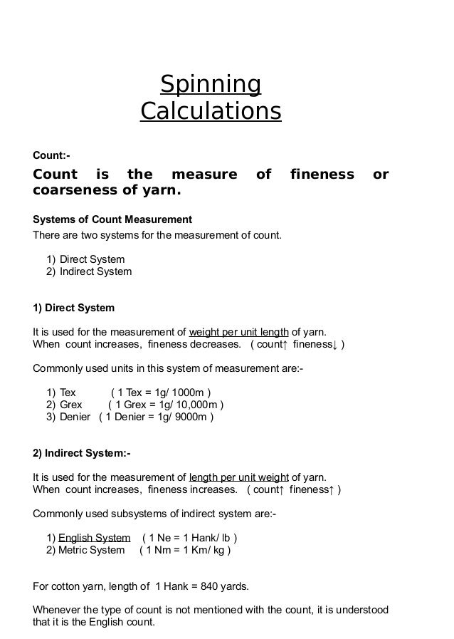 Spinning Calculations Count:-  Count is the measure coarseness of yarn.  of  fineness  or  Systems of Count Measurement Th...