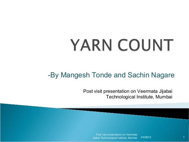 -By Mangesh Tonde and Sachin Nagare         Post visit presentation on Veermata Jijabai                     Technological ...