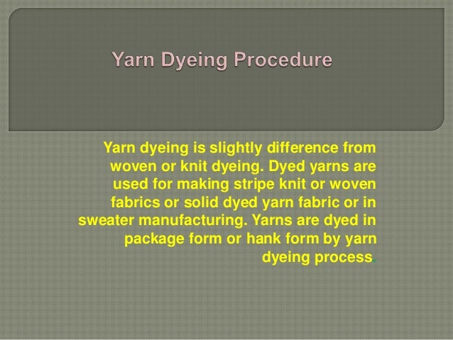 Knitting Fabric Dyeing Process : Yarn dyeing