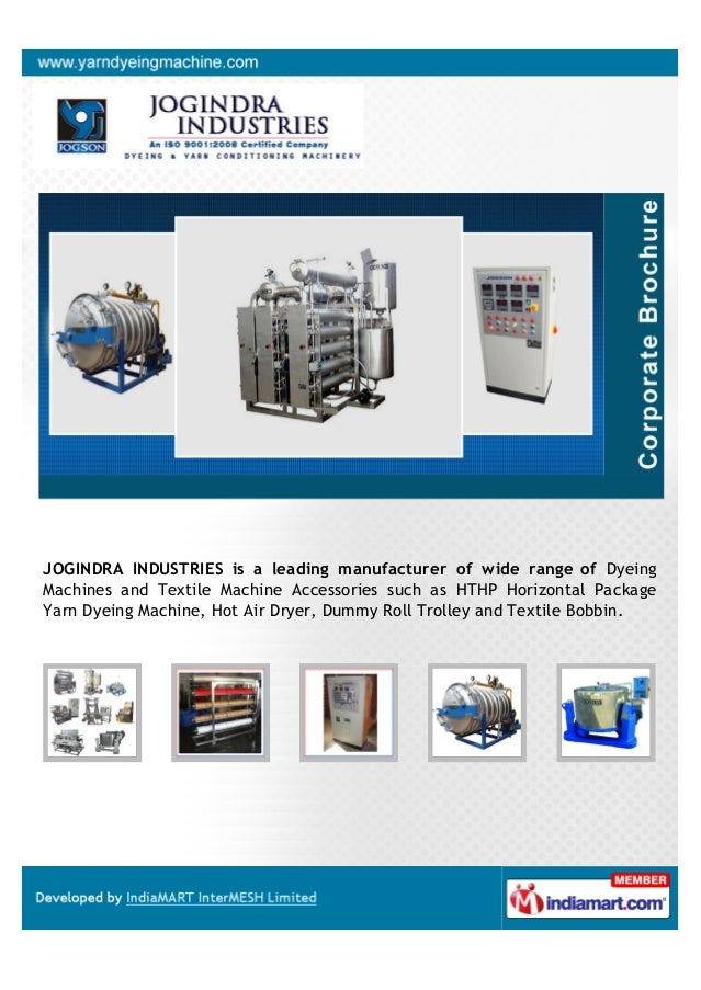JOGINDRA INDUSTRIES is a leading manufacturer of wide range of DyeingMachines and Textile Machine Accessories such as HTHP...