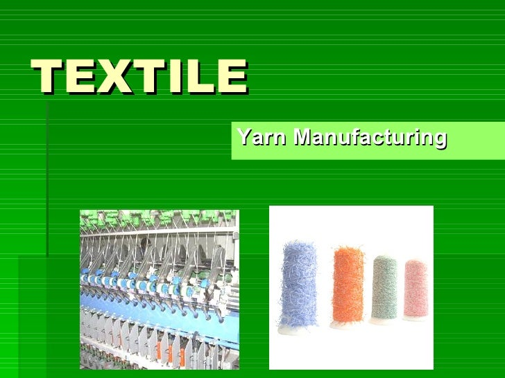TEXTILE Yarn Manufacturing