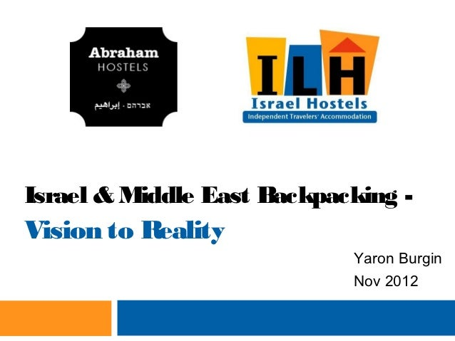 Israel & Middle East Backpacking -Vision to Reality                            Yaron Burgin                            Nov...