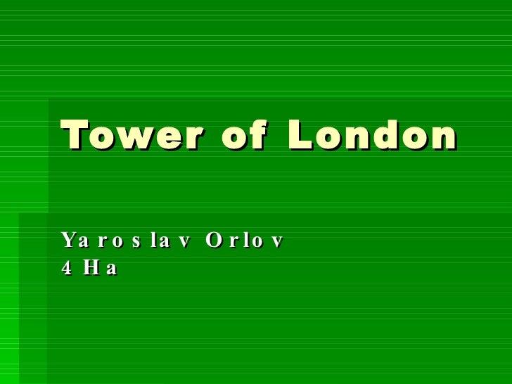 Tower of London Yaroslav Orlov 4Ha