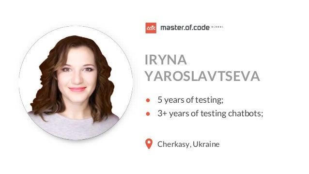 QA Fest 2019. Ірина Ярославцева. Майбутнє вже тут, або як тестувати систему обробки природньої мови у чатботах Slide 2