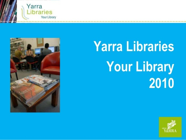 Yarra Libraries Your Library 2010