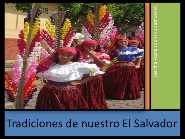 Tradiciones de nuestro El Salvador<br />Martha Yasmin Soriano Sarmiento.<br />