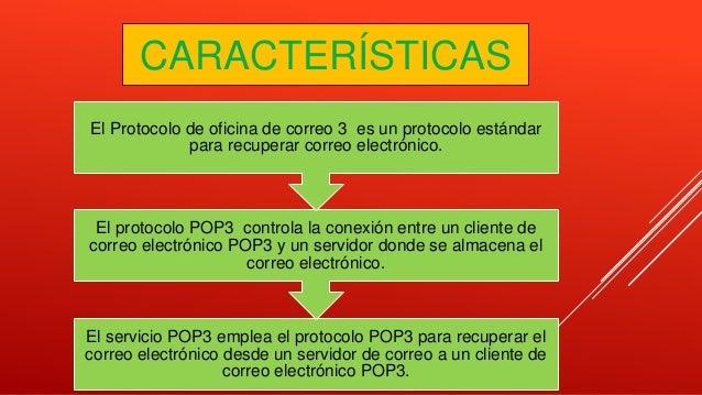 El servicio POP3 emplea el protocolo POP3 para recuperar el correo electrónico desde un servidor de correo a un cliente de...