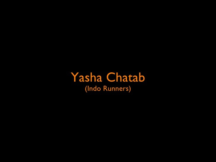 Yasha Chatab  (Indo Runners)