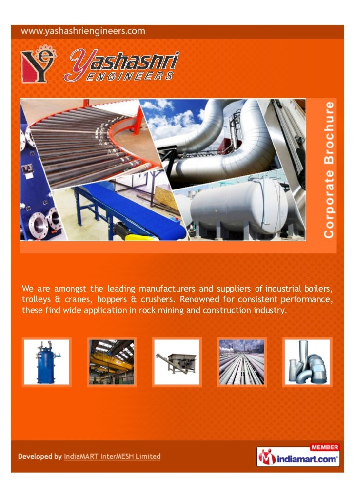 We are amongst the leading manufacturers and suppliers of industrial boilers,trolleys & cranes, hoppers & crushers. Renown...