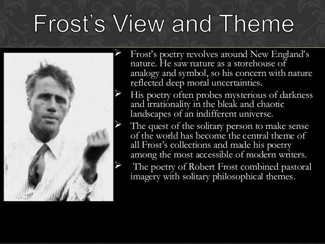 reflection on robert frost poem 33 a study of robert frost every poem is doubtlessly affected by the personal history of its composer, but robert frost's poems are especially known for their reflection.
