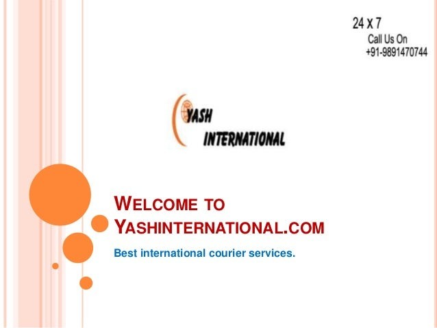 WELCOME TO YASHINTERNATIONAL.COM Best international courier services.