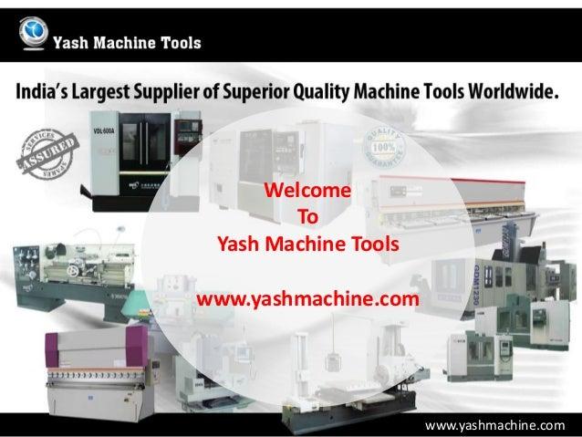 www.yashmachine.com Welcome To Yash Machine Tools www.yashmachine.com