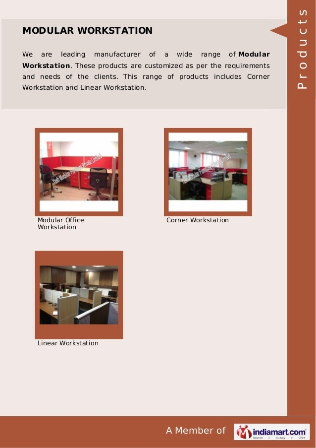 We  are  leading  manufacturer  of  a  wide  range  of Modular  Workstation. These products are customized as per the requ...